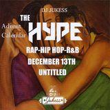 #TheAdventHype Day 13: UNTITLED - Rap, Hip-Hop and R&B Mix - Instagram: DJ_Jukess