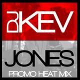 DJ Kev Jones - Promo Heat Mix July 2016