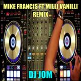 Mike Francis Ft. Milli Vanilli Remixed
