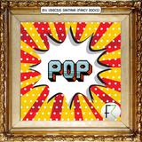 // MIXTAPE FANCY + POP #1 // BY: VINICIUS SANTANA (FANCY ROCKS) //