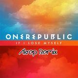 One Republic - If I  Lose Myself (Dj Akrep Remix)