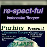 re-spect-ful INDONESIAN TROOPER / JULY 16th