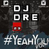 @DJDRE_23 - #YeahYouVol7