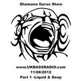 Shamana Gurus Show on www.UKBASSRADIO.com (11/08/2012). Part 1 - Liquid and Deep Drum'n'Bass