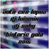 Jota Cee Lopez Dj Luismix & Dj Saky @ Historic Gold