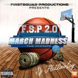 DJ FlatlineLay Presents: March Madness Vol. 2 The Mixtape