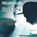 DJ LuNi – Relax MIX for Subscribers