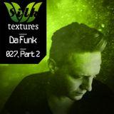 Da Funk-Silk Textures 027 (Part 2)