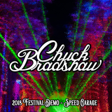 Chuck Bradshaw - 2018 Festival Demo (Speed Garage)