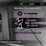 Elevation - Music with Feeling Oct 23rd, 2017 The Ground Radio Show by Yogi (Solid Garage TO)