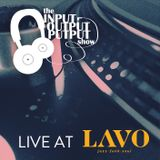 The Input Output Putput show: live at LAVO 10th May 2016