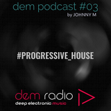 DEM Radio Podcast #03 | Progressive House