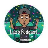 LAZO PODCAST #1