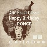 AfroHouseClassic - Happy Birthday RONCE- CarloDee pod
