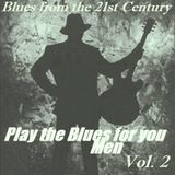Play The Blues (Men) For You - Vol. 2 (Blues from the 21st Century)