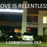 LOVE IS RELENTLESS