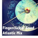 Fingerclickin' Good - Atlantic Mix