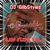 DJ GlibStylez - Raw Flips Vol.4 (Hip Hop Remixes)