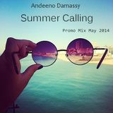 Andeeno Damassy - Summer Calling (Promo Mix May 2014)