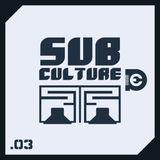 Sub Culture Vol. 03