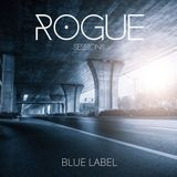 Rogue Sessions - Blue Label (Oct '16)
