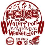 HOUSE ON THE WATERFRONT WARM UP!