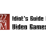 Idiot's Guide to Video Games - 24 February 2013