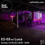 E2-E8 w/ Luca - 24th May 2020