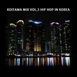 KOITAMA MIX VOL.3 - HIP HOP IN KOREA