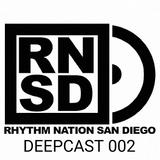 RHYTHMNATION SAN DIEGO DEEPCAST 002 Greg Gray (Nu Bang Clan, Chicago)