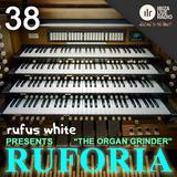Rufus White presents Ruforia 038