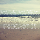 Move Motion Podcast 01