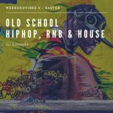 WeekendVibes 4 - Mar 30 2018 - Easter - Old School Hip Hop, RNB and House