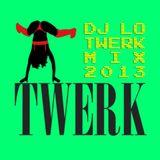 DJ LO Twerk Mix October 2013