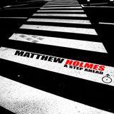 MATTHEW HOLMES @ A STEP AHEAD