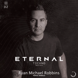Techno Inspire - Eternal Podcast : Ryan Michael Robbins Guest Mix