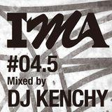 IMA#4.5 mixed by DJ KENCHY