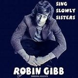 Lost Albums: Robin Gibb: Sing Slowly Sisters
