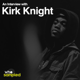 Kirk Knight interviewed for WhoSampled