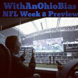 WithAnOhioBias NFL Week 8 Preview