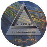dt-90 - hello strange podcast #165