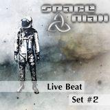 SpaceMan - Live Beat Set #2