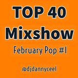 February 2019 Pop & Top 40 Pt 1 @djdannycee1