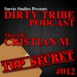 Dirty Tribe Podcast 012 (Top Secret) Mixed by Cristian M