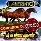 DJ EL Chico Mezcla Grupo Laberinto Corridos De Cuidado 2017