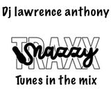 dj lawrence anthony snazzy traxx tunes in the mix 411