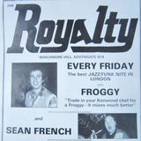 SEAN FRENCH & FROGGY LIVE AT THE ROYALTY FRIDAY 29th FEBRUARY 1980