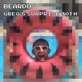 Beardo - Greg's Surprise 30th 11/11/17