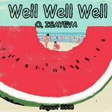 O. ISAYEVA - Well Well Well (August 2018)