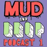 The Mud Collective + DROP : Podcast 1